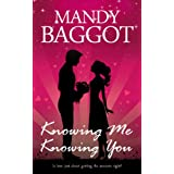 Knowing Me Knowing Youby Mandy Baggot