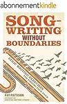 Songwriting Without Boundaries: Lyric...