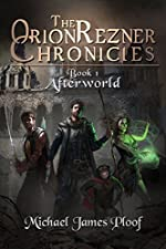 Afterworld: The Orion Rezner Chronicles Book 1