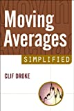 Moving Averages Simplified (Simplified Series Book 3)