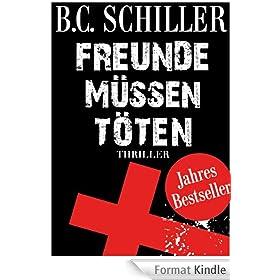 Freunde m�ssen t�ten - Thriller (German Edition)