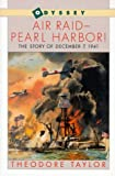 Air Raid-Pearl Harbor!: The Story of December 7, 1941 (0152016554) by Taylor, Theodore