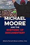 img - for Michael Moore and the Rhetoric of Documentary book / textbook / text book