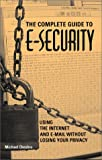 img - for Complete Guide To E-Security: Using The Internet And E-Mail Without Losing Your Privacy book / textbook / text book