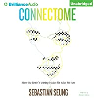 Connectome: How the Brain's Wiring Makes Us Who We Are Hörbuch von Sebastian Seung Gesprochen von: MacLeod Andrews