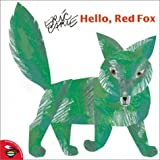 Hello, Red Fox (068984431X) by Eric Carle