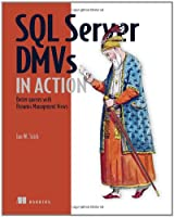 SQL Server DMVs in Action: Better Queries with Dynamic Management Views ebook download
