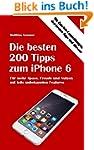 Die besten 200 Tipps zum iPhone 6: Me...