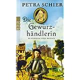 """Die Gew�rzh�ndlerinvon """"Petra Schier"""""""