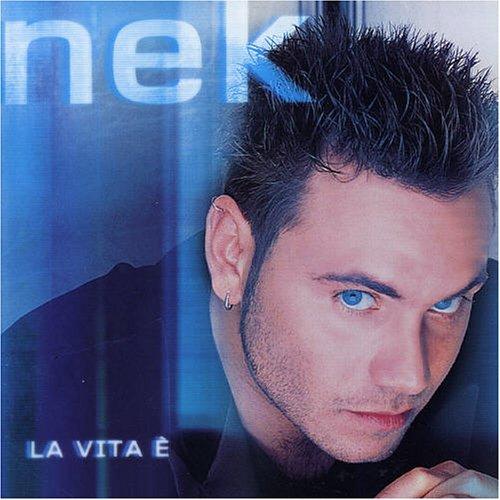 Nek - La Vita È - Zortam Music