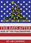 Rise of the Peacekeepers (The Days Af...