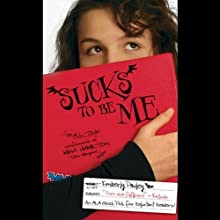 Sucks to Be Me: The All-True Confessions of Mina Hamilton, Teen Vampire (maybe) (       UNABRIDGED) by Kimberly Pauley Narrated by Nancy Wu
