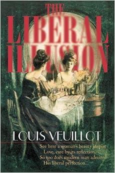 The Liberal Illusion - Louis Veuillot