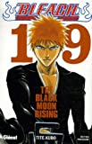 echange, troc Tite Kubo - Bleach, Tome 19 : The Black Moon Rising