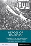 img - for Heroes or Traitors?: Experiences of Southern Irish Soldiers Returning from the Great War 1919-1939 (Reappraisals in Irish History LUP) by Paul Taylor (2015-06-01) book / textbook / text book