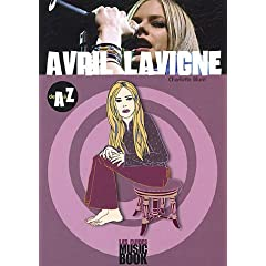 Avril Lavigne de A � Z (Biographie)