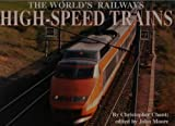 High-speed Trains (World's Greatest Railways)