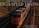 High-speed Trains (World's Greatest Railways)