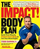 (THE IMPACT! BODY PLAN BY DURKIN, TODD)The Impact! Body Plan: Build New Muscle, Flatten Your Belly & Get Your Mind Right![Hardcover] ON 28-Sep-2010