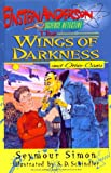 The Wings of Darkness (Einstein Anderson, Science Detective) (0688144438) by Simon, Seymour