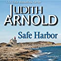 Safe Harbor Audiobook by Judith Arnold Narrated by Tom Dheere