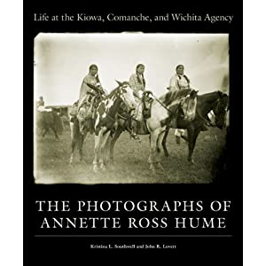 Life at the Kiowa, Comanche, and Wichita Agency : the Photographs of Annette Ross Hume