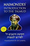Maimonides Introduction to the Talmud: A Translation of Maimonides Introduction to His Commentary on the Mishna With Complete Original Hebrew Text