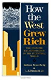 img - for How The West Grew Rich: The Economic Transformation Of The Industrial World by Rosenberg, Nathan, Birdzell Jr., L. E.. (1987) Paperback book / textbook / text book