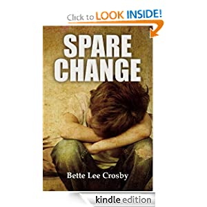 Free Kindle Book: Spare Change, by Bette Lee Crosby. Publisher: Bent Pine Publishing; First Edition edition (October 3, 2011)