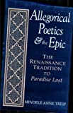img - for Allegorical Poetics and the Epic: The Renaissance Tradition to Paradise Lost (Studies in the English Renaissance) book / textbook / text book