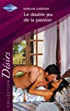 echange, troc Darlene Gardner - Le double jeu de la passion