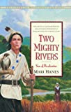 Two Mighty Rivers: Son of Pocahontas (0880709995) by Hanes, Mari