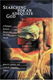 Searching for an Adequate God: A Dialogue between Process and Free Will Theists (0802847390) by Cobb, John B.