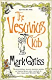 The Vesuvius Club: A Lucifer Box Novel (Lucifer Box 1) Mark Gatiss