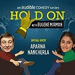 Ep. 21: Just for Laughs Festival: Aparna Nancherla | Eugene Mirman,Aparna Nancherla