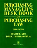 img - for Purchasing Manager's Desk Book of Purchasing Law by King, Donald Barnett, Ritterskamp, James J., Jr. 3rd edition (1998) Hardcover book / textbook / text book