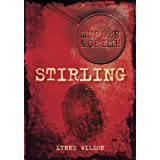 Murder & Crime in Stirlingby Lynne Wilson