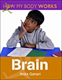 Brain (How My Body Works)