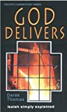 God Delivers: Isaiah Simply Explained (Welwyn Commentary Series)