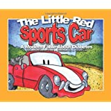 The Little Red Sports Car,: A Modern Fable About Diabetes (You Can Do It!)