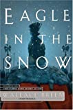 Eagle in the Snow: A Novel of General Maximus and Romes Last Stand