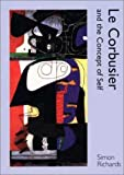 Le Corbusier and the Concept of Self (0300095651) by Richards, Simon