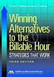 Winning Alternatives to the Billable Hour: Strategies that Work