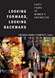img - for Looking Forward, Looking Backward: Forty Years of Women's Ordination book / textbook / text book