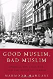 Good Muslim, Bad Muslim: America, the Cold War, and the Roots of Terror (0385515375) by Mahmood Mamdani