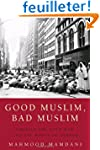 Good Muslim, Bad Muslim: America, the...
