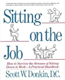 img - for Sitting on the Job: How to Survive the Stresses of Sitting Down to Work, A Practical Handbook book / textbook / text book