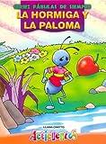 Hormiga y La Paloma, La - Fabulas de Siempre (Spanish Edition)