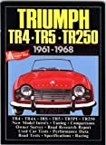 R.M. Clarke Triumph TR4TR5TR250 1961-68 (Brooklands Books Road Tests Series)