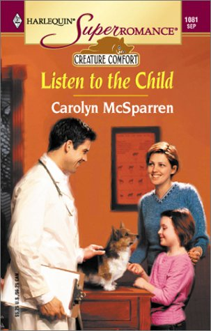 Listen to the Child: Creature Comfort (Harlequin Superromance No. 1081), Carolyn McSparren